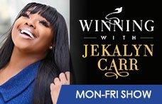 Winning with Jekalyn Carr Mon - Fri
